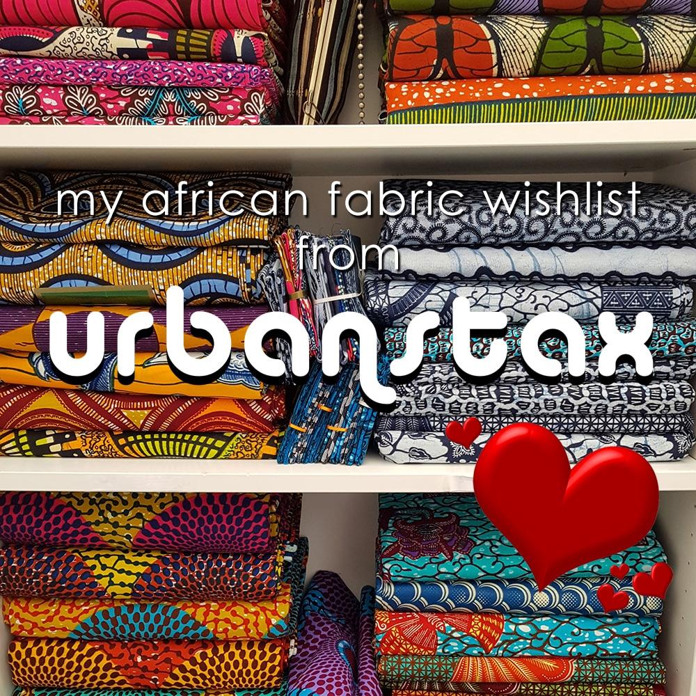 African Fabric Wishlist